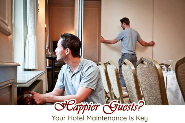 Happier Guests Your Hotel Maintenance Is Key_compressed